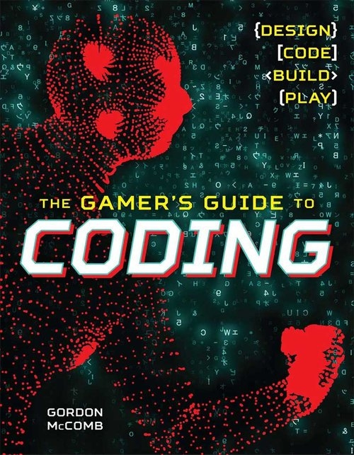 Gamer's Guide to Coding McComb Gordon