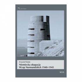 Niemiecka okupacja Wysp Normandzkich 1940-1945 KUBIAK KRZYSZTOF