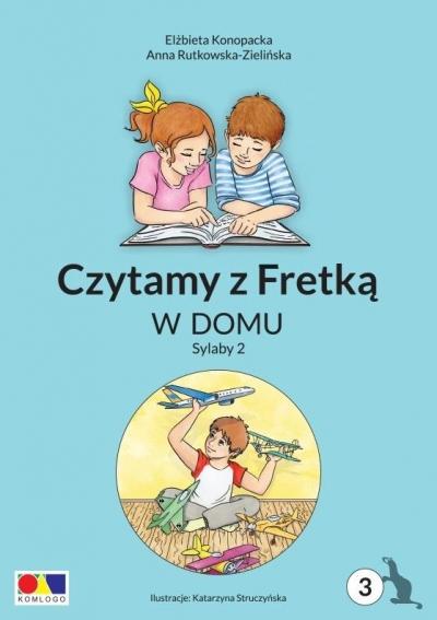 Czytamy z Fretką cz.3 W domu. Sylaby 2 Elżbieta Konopacka, Anna Rutkowska-Zielińska, Kat