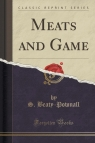 Meats and Game (Classic Reprint)