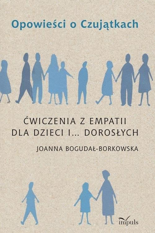 Opowieści o Czujątkach Bogdał-Borkowsk Joanna
