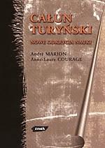 Całun turyński. Nowe odkrycia nauki André Marion, Anne-Laure Courage