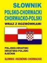 Słownik polsko-chorwacki chorwacko-polski wraz z rozmówkami