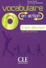 Vocabulaire en action Grand debutant + CD