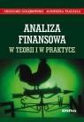 Analiza finansowa w teorii i w praktyce Gołębiowski Grzegorz, Tłaczała Agnieszka