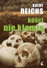 Kości nie kłamią Reichs Kathy