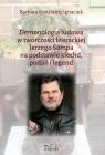 Demonologia ludowa w twórczości literackiej Jerzego Sampa na podstawie klechd, Barbara Konstatny Ignaciuk