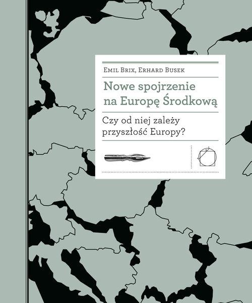 Nowe spojrzenie na Europę Środkową Brix Emil, Busek Erhard