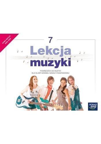 Lekcja muzyki 7. Podręcznik do muzyki dla klasy siódmej szkoły podstawowej - Szkoła podstawowa 4-8. Reforma 2017 Monika Gromek, Grażyna Kilbach