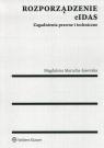 Rozporządzenie elDASZagadnienia prawne i techniczne Marucha-Jaworska Magdalena