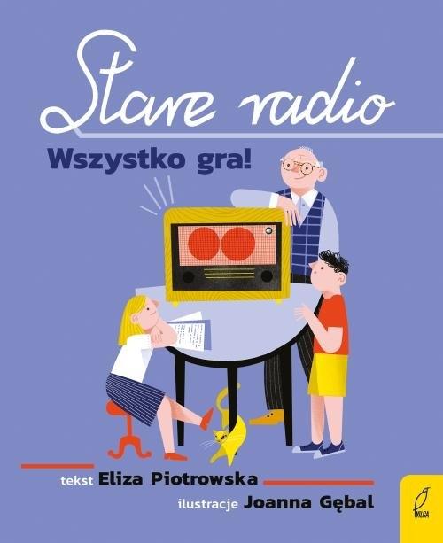 Stare radio. Wszystko gra! Piotrowska Eliza