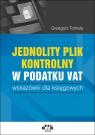 Jednolity plik kontrolny w podatku Vat wskazówki dla księgowych Tomala Grzegorz