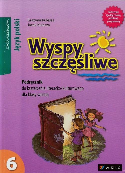 Wyspy szczęśliwe 6 Podręcznik do kształcenia literacko-kulturowego Kulesza Grażyna, Kulesza Jacek