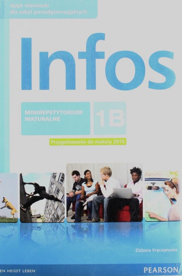 Infos 1B. Podręcznik z ćwiczeniami i płytą CD. Kurs podstawowy + minirepetytorium maturalne Serzysko Cezary, Sekulski Birgit, Drabich Nina
