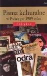 Pisma kulturalne w Polsce po 1989 roku. Leksykon Jacek Gałuszka, Grażyna Maroszczuk, Agnieszka Nęc