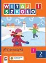 Witaj szkoło 1 Matematyka Podręcznik z ćwiczeniami część 2