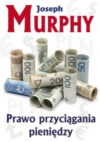 Prawo przyciągania pieniędzy Murphy Joseph