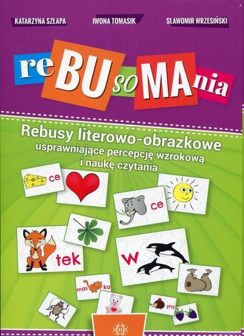 Rebusomania Szłapa Katarzyna, Tomasik Iwona, Wrzesiński Sławomir