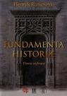 Fundamenta Historiae Pisma wybrane  Rutkowski Henryk