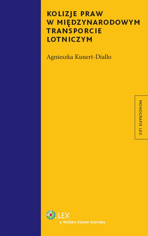 Kolizje praw w międzynarodowym transporcie lotniczym Kunert-Diallo Agnieszka