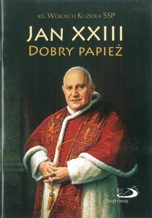 Jan XXIII. Dobry Papież Kuzioła Wojciech