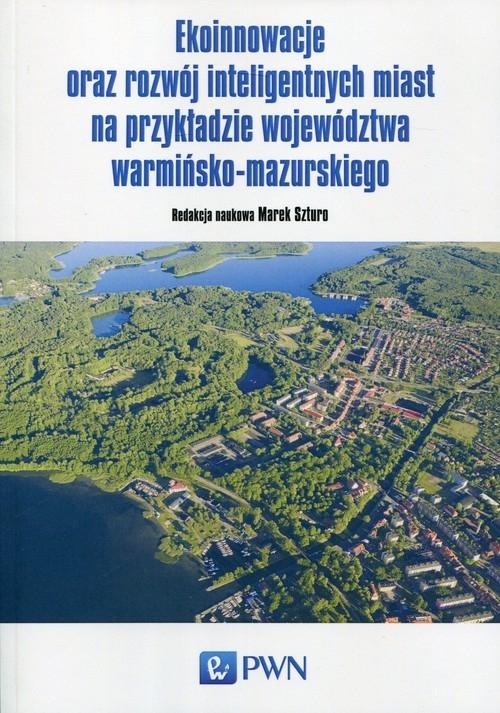 Ekoinnowacje oraz rozwój inteligentnych miast na przykładzie województwa warmińsko-mazurskiego