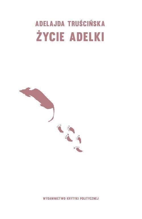 Życie Adelki Truścińska Adelajda