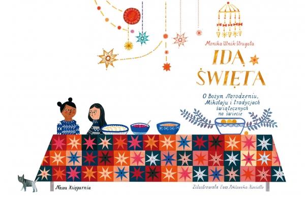Idą święta! O Bożym Narodzeniu, Mikołaju i tradycjach świątecznych na świecie Monika Utnik-Strugała