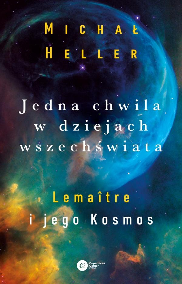 Jedna chwila w dziejach Wszechświata Heller Michał