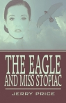 The Eagle and Miss Stopiac