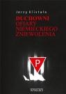 Duchowni. Ofiary niemieckiego zniewolenia Jerzy Klistała