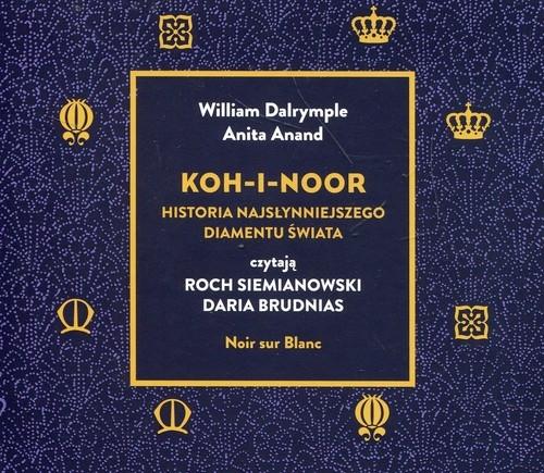 Koh-i-Noor  (Audiobook) Dalrymple William, Anand Anita