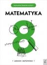 Egzamin ósmoklasisty Matematyka opracowanie zbiorowe