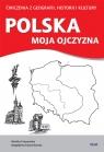Polska moja ojczyzna Korzeniowska Magdalena, Kraszewska Monika