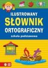Ilustrowany słownik ortograficznySzkoła podstawowa