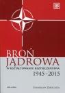 Broń jądrowa w kształtowaniu bezpieczeństwa 1945-2015 Zarychta Stanisław