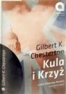 Kula i Krzyż  (Audiobook) Chesterton Gilbert K.