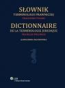 Słownik terminologii prawniczej francusko-polski Machowska Aleksandra