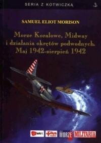 Morze Koralowe, Midway i działania okrętów podwodnych. Maj 1942-sierpień 1942 Samuel Eliot Morison