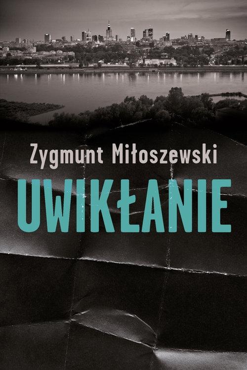 Uwikłanie Miłoszewski Zygmunt