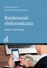 Bankowość elektroniczna Istota i innowacje Gospodarowicz Andrzej