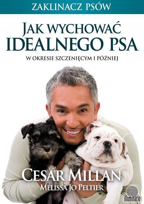 Jak wychować idealnego psa Millan Cesar, Jo Peltier Melissa