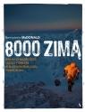 8000 zimą. Wspinanie się na najwyższe szczyty w najzimniejszej porze McDonald Bernadette
