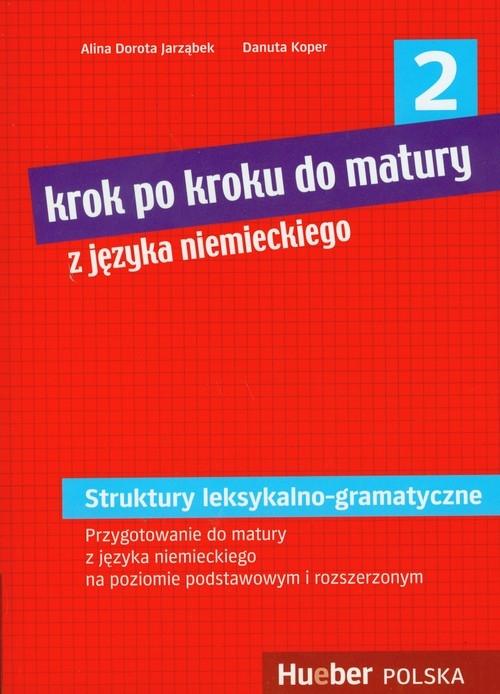 Krok po kroku do matury z języka niemieckiego 2 Jarząbek Alina Dorota, Koper Danuta