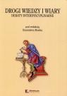 Drogi wiedzy i wiary Debaty interdyscyplinarne