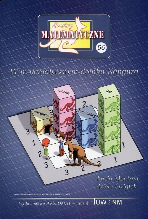 Miniatury matematyczne 56 W matematycznym domku Kangura Mentzen Łucja, Świątek Adela