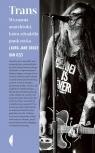 Trans. Wyznania anarchistki, która zdradziła punk rocka Grace Laura, Ozzi Dan