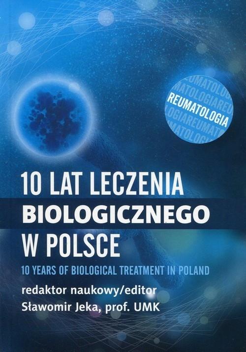 10 lat leczenia biologicznego w Polsce Reumatologia