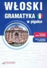 Włoski Gramatyka w pigułce  Jagłowska Anna, Wieczorek Anna