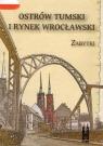 Ostrów Tumski i Rynek wrocławski zabytki